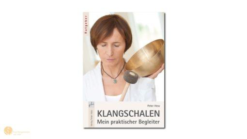 hess-klangkonzepte - Buch: Klangschalen-mein praktischer Begleiter, Verlag Peter Hess