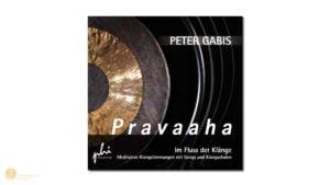 hess-klangkonzepte - CD: Peter Gabis, Pravaaha- Im Fluss der Klänge, Verlag Peter Hess