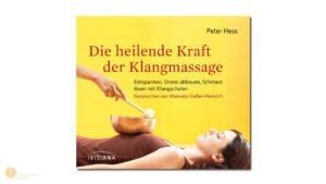 hess-klangkonzepte - CD: Die heilende Kraft der Klangmassage, Verlag Peter Hess